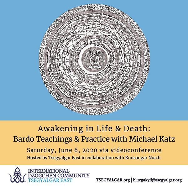Awakening in Life & Death: Bardo Teachings & Practice with Michael Katz