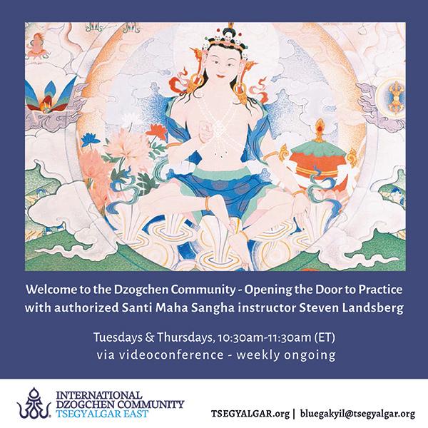 Welcome to the Dzogchen Community - Opening the Door to Practice